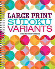 Large Print Sudoku Variants by Conceptis Puzzles (Spiral bound, 2016)