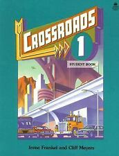 Crossroads 1: 1 Student Book (Crossroads), Irene Frankel, Cliff Meyers, Earl Ste