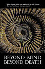 Beyond Mind, Beyond Death by Tat Foundation, Foundation Tat Foundation (Paperback / softback, 2009)