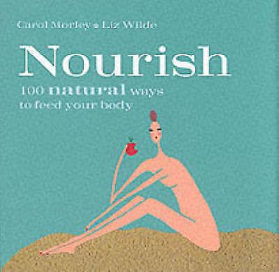1 of 1 - 100 Tips: Nourish, Wilde, Liz, Morley, Very Good Book