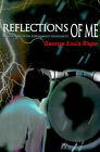 Reflections of Me: A Collection of Poems and Thoughts by George Louis Rispo (Paperback / softback, 2000)