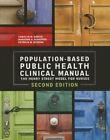 2014 AJN Award Recipient Population Based Public Health Clinical Manual: The Henry Street Model for Nurses, Second Edition by Carolyn M Garcia, Pat Schoon, Marjorie Schaffer (Paperback / softback, 2015)