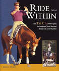 Ride from within: Use Tai Chi Principles to Awaken Your Natural Balance and Rhythm by James Shaw (Hardback, 2005)