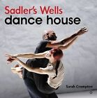 Sadler's Wells: Dance House by Sarah Crompton (Paperback, 2013)