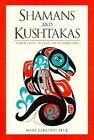 Shamans and Kushtakas: North Coast Tales of the Supernatural by Mary Giraudo Beck (Paperback, 2003)
