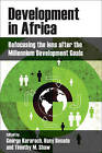 Development in Africa: Refocusing the Lens After the Millennium Development Goals by Policy Press (Paperback, 2016)
