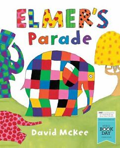 Elmer-039-s-Parade-by-David-McKee-World-Book-Day-2015
