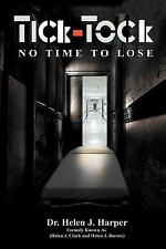 Tick Tock : No Time to Lose by Helen J. Harper (2011, Paperback)