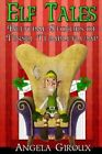 Elf Tales: Bedtime Stories of Tinsel Tumbleflump: Kids Christmas Stories by Angela Giroux (Paperback / softback, 2014)