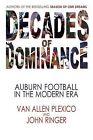 Decades of Dominance: Auburn Football in the Modern Era by John Ringer, Van Allen Plexico (Paperback / softback, 2013)
