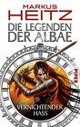 Die Legenden der Albae 02: Vernichtender Hass von Markus Heitz (2011, Taschenbuch)