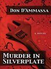 Murder in Silverplate by Don D'Ammassa (Book, 2005)