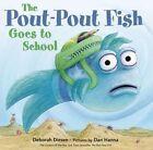 The Pout-pout Fish Goes to School by Deborah Diesen (Hardback, 2014)