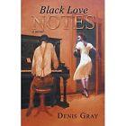 Black Love Notes by Denis Gray (Paperback / softback, 2014)