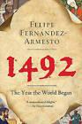 1492: The Year the World Began by William P Reynolds Professor of History Felipe Fernandez-Armesto (Paperback / softback)