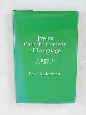 Beryl Schlossman JOYCES CATHOLIC COMEDY OF LANGUAGE 1st Printing 1985 HC/DJ