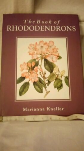 1 of 1 - The Book of Rhododendrons by Marianna Kneller (Hardback, 1995)