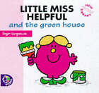 Little Miss Helpful and the Green House by Roger Hargreaves (Paperback, 1998)