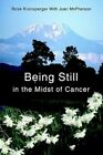 Being Still in The Midst of Cancer 9780595312528 by Rose Kronsperger Book