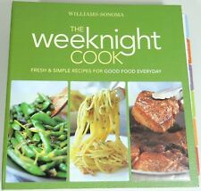 Williams sonoma the weeknight cook fresh and simple recipes for williams sonoma the weeknight cook fresh and simple recipes for good food everyday by forumfinder Gallery
