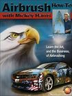 Airbrush How-to with Mickey Harris by Mickey Harris (Paperback, 2015)