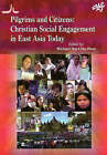 Pilgrims and Citizens: Christian Social Engagement in Asia Today by Australian Theological Forum (Paperback, 2006)