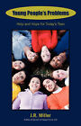 Young People's Problems: Help and Hope for Today's Teen by James R Miller (Paperback / softback, 2008)
