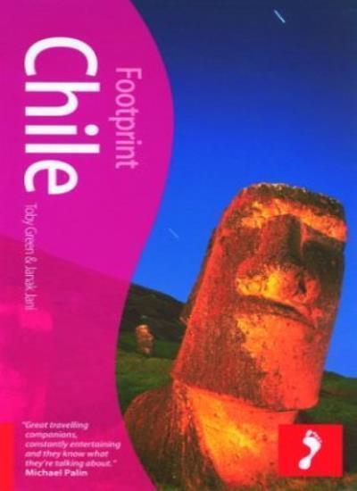 Chile (Footprint Travel Guides) (Footprint Handbook),Toby Green, Janak Jani