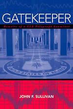 Gatekeeper: Memoirs of a CIA Polygraph Examiner by John F. Sullivan...