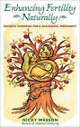Enhancing Fertility Naturally by Nicky Wesson (Paperback)