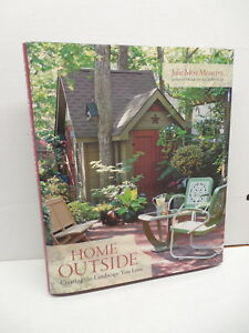 Home Outside Book Creating The Landscape You Love Julie Messervy Patio Design Ebay