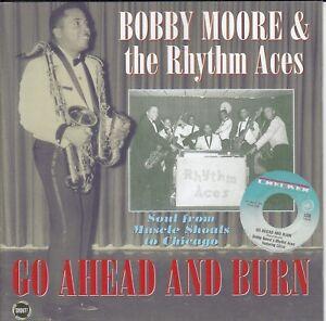 BOBBY-MOORE-amp-THE-RHYTHM-ACES-Go-Ahead-and-Burn-CD-2004-24-Songs-Soul-Rare-OOP