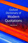 Oxford Dictionary of Modern Quotations by Oxford University Press (Hardback, 2007)