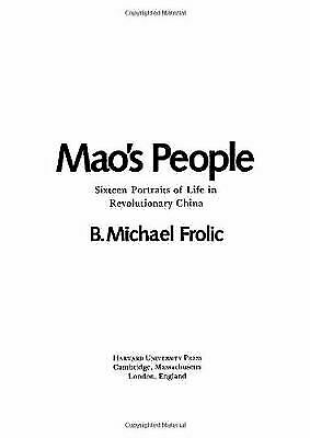Mao's People : Sixteen Portraits of Life in Revolutionary China-ExLibrary