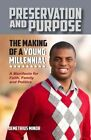 Preservation and Purpose: The Making of a Young Millennial, a Manifesto for Faith, Family and Politics by Demetrius Minor (Paperback / softback, 2015)