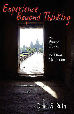 Experience Beyond Thinking: A Practical Guide to Buddhist Meditation-ExLibrary