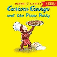 Curious George and the Pizza Party with downloadable audio by Rey, H. A., Rey,