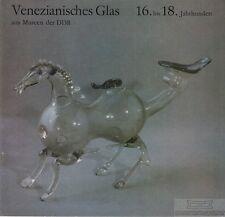 Venezianisches Glas 16. bis 18. Jahrhundert  aus Museen der DDR: Wesenberg