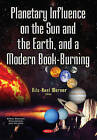 Planetary Influence on the Sun & the Earth & a Modern Book-Burning by Nova Science Publishers Inc (Paperback, 2016)