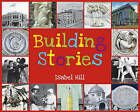 Building Stories by Isabel Hill (Hardback, 2011)