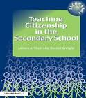Teaching Citizenship in the Secondary School by James Arthur, Daniel Wright (Paperback, 2001)