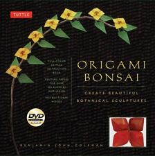 Origami Bonsai : Create Beautiful Botanical Sculptures by Benjamin John Coleman