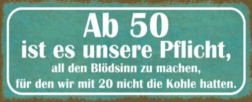 Ab 50 den Blödsinnn machen Blechschild Schild gewölbt Tin Sign 10 x 27 cm K0441