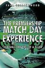 The Premiership Match Day Experience: 'Through the Eyes of a Tiger' by Paul Collingwood (Paperback, 2009)