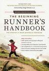The Beginning Runner's Handbook: The Proven 13-Week RunWalk Program by Ian MacNeill, SportMed BC (Paperback, 2012)