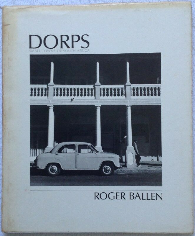 DORPS - SMALL TOWNS OF SOUTH AFRICA - ROGER BALLEN - HARDCOVER