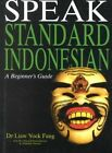 Speak Standard Indonesian: A Beginner's Guide by Liaw Yock Fang, etc. (Paperback, 1993)