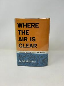 WHERE THE AIR IS CLEAR by Carlos Fuentes - 1st/2nd  - HCDJ 1960 VG+  Mexico