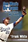 One Man's Dream: My Town, My Team, My Time. by Frank White (Hardback, 2012)