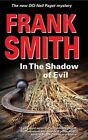 In the Shadow of Evil by Frank Smith (Hardback, 2014)
